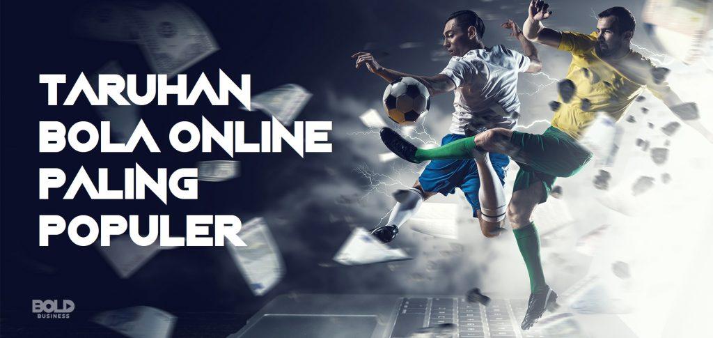 Taruhan Bola Online Paling Populer
