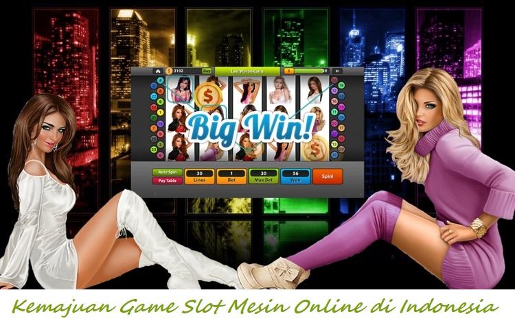 Kemajuan Game Slot Mesin Online di Indonesia