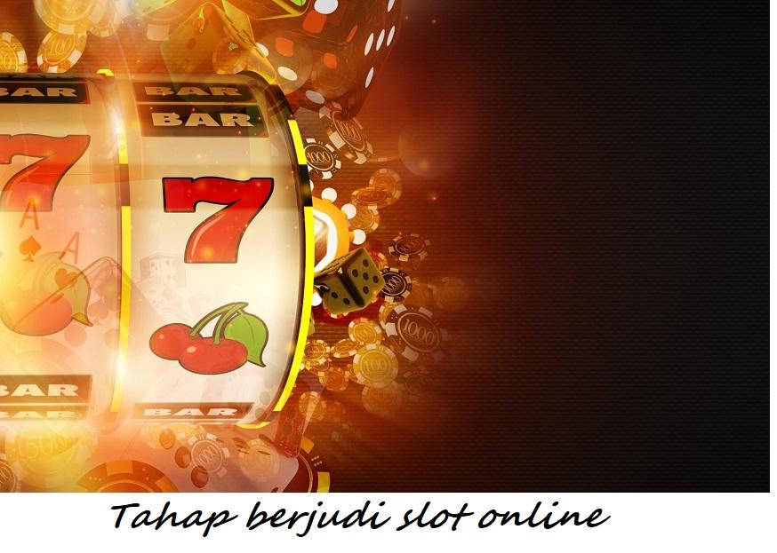 Tahap berjudi slot online